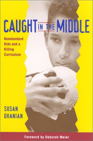 Caught in the Middle: Nonstandard Kids and a Killing Curriculum 9780325003283