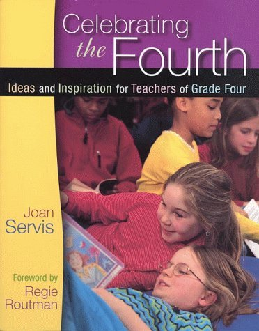 Celebrating the Fourth: Ideas and Inspiration for Teachers of Grade Four 9780325001456