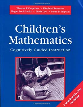 Childrens Mathematics/Cognitively Guided Instruction: Cognitively Guided Instruction [With CD's] 9780325001371
