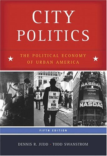 City Politics: The Political Economy of Urban America 9780321328168