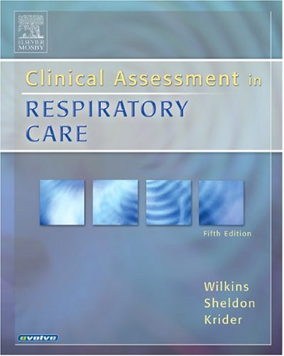 Clinical Assessment in Respiratory Care 9780323028851