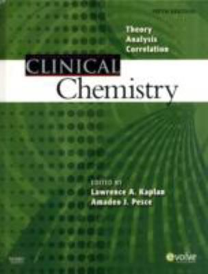 Clinical Chemistry: Theory, Analysis, Correlation 9780323036580