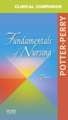 Clinical Companion for Fundamentals of Nursing: Just the Facts 9780323054829