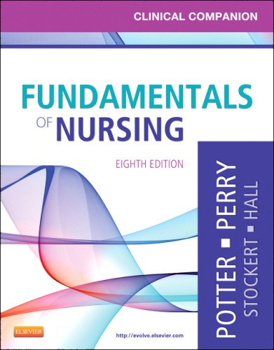Clinical Companion for Fundamentals of Nursing: Just the Facts 9780323085267