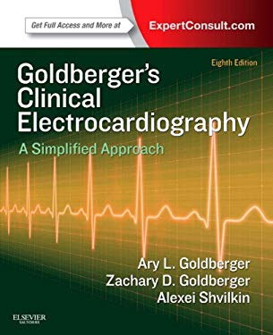 Clinical Electrocardiography: A Simplified Approach: Expert Consult: Online and Print 9780323087865