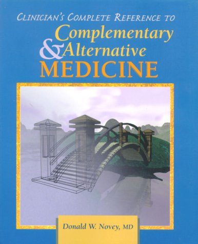Clinician's Complete Reference to Complementary & Alternative Medicine 9780323007559