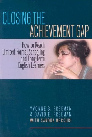 Closing the Achievement Gap: How to Reach Limited-Formal-Schooling and Long-Term English Learners 9780325002736