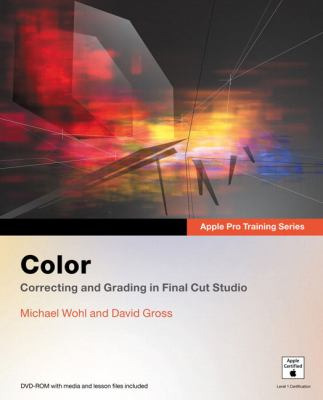 Color: Correcting and Grading in Final Cut Studio [With DVD ROM] 9780321509116