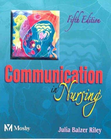 Communication in Nursing 9780323024013