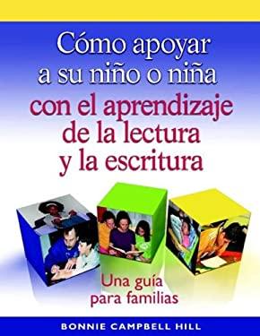 Como Apoyar a Su Nino O Nina Con El Aprendizaje de La Lectura y La Escritura (Single Copy): Una Guia Para Familias 9780325012445