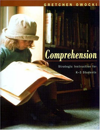 Comprehension: Strategic Instruction for K-3 Children 9780325005768