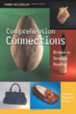 Comprehension Connections: Bridges to Strategic Reading 9780325008875