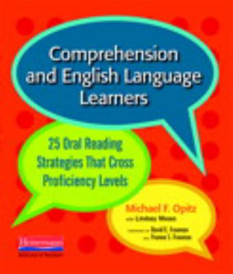 Comprehension and English Language Learners: 25 Oral Reading Strategies That Cross Proficiency Levels 9780325026787