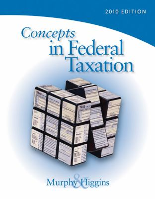 Concepts in Federal Taxation 2010, Professional Version (Book Only) 9780324828573