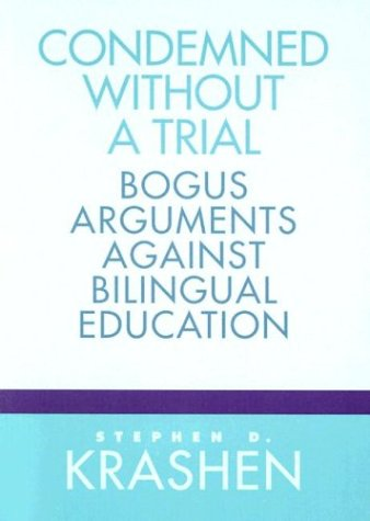 Condemned Without a Trial: Bogus Arguments Against Bilingual Education 9780325001296