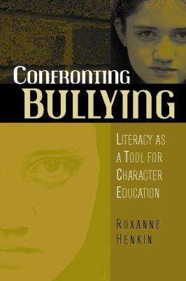 Confronting Bullying: Literacy as a Tool for Character Education 9780325004136