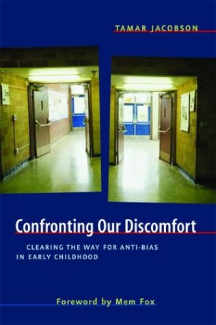 Confronting Our Discomfort: Clearing the Way for Anti-Bias in Early Childhood 9780325005690