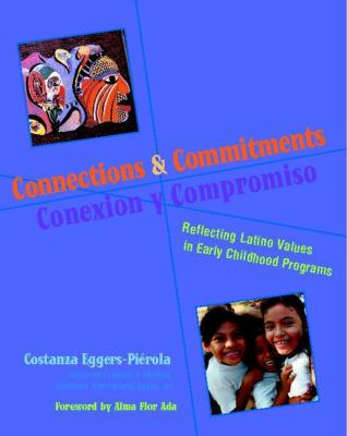 Connections and Commitments: Reflecting Latino Values in Early Childhood Programs 9780325007403