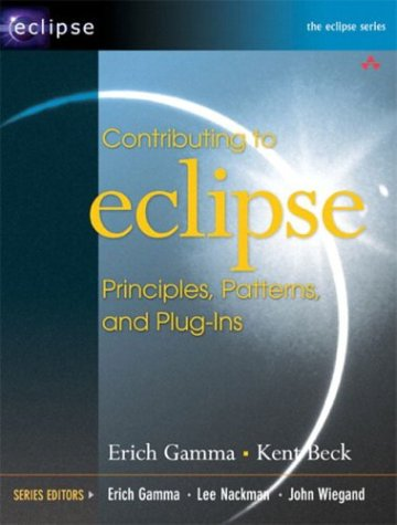 Contributing to Eclipse: Principles, Patterns, and Plug-Ins 9780321205759