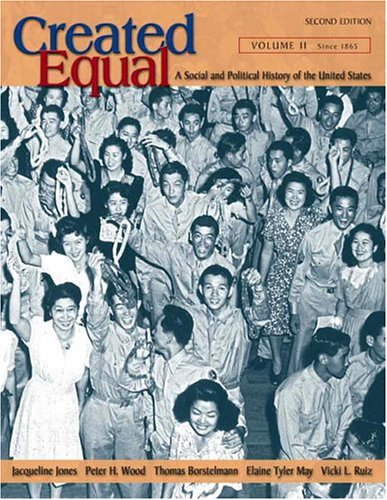 Created Equal: A Social and Political History of the United States, Volume II (from 1865) 9780321317254