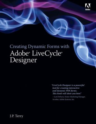 Creating Dynamic Forms with Adobe LiveCycle Designer 9780321509871