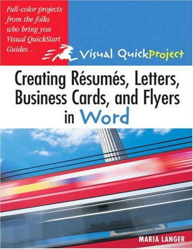 Creating Resumes, Letters, Business Cards, and Flyers in Word 9780321247513