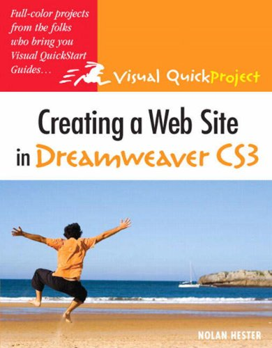 Creating a Web Site in Dreamweaver Cs3: Visual QuickProject Guide 9780321503046
