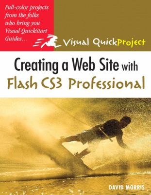 Creating a Web Site with Flash CS3 Professional: Visual QuickProject Guide 9780321503008