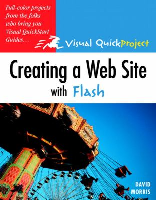 Creating a Web Site with Flash: Visual Quickproject Guide 9780321321251