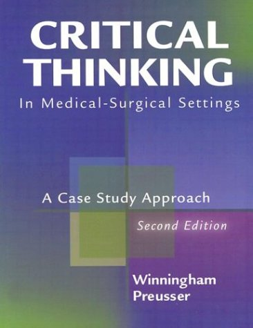Critical Thinking in Medical-Surgical Settings: A Case Study Approach 9780323011549