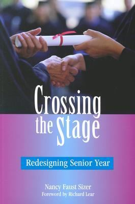 Crossing the Stage: Redesigning Senior Year 9780325004129