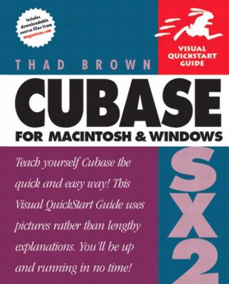 Cubase SX 2 for Macintosh and Windows: Visual QuickStart Guide 9780321246431