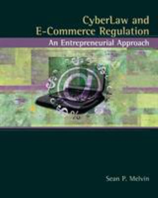 Cyberlaw and E-Commerce Regulation: An Entrepreneurial Approach 9780324175790