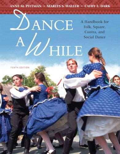 Dance a While: A Handbook for Folk, Square, Contra, and Social Dance 9780321537010