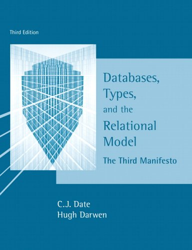 Databases, Types, and the Relational Model: The Third Manifesto 9780321399427