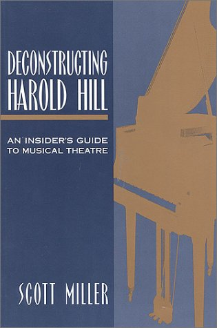 Deconstructing Harold Hill: An Insider's Guide to Musical Theatre 9780325001661