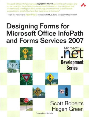 Designing Forms for Microsoft Office InfoPath and Forms Services 9780321410597