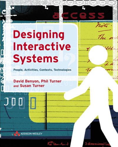 Designing Interactive Systems: People, Activities, Contexts, Technologies 9780321116291