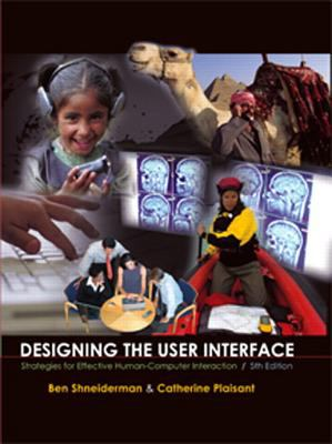 Designing the User Interface: Strategies for Effective Human-Computer Interaction [With Access Code] 9780321537355