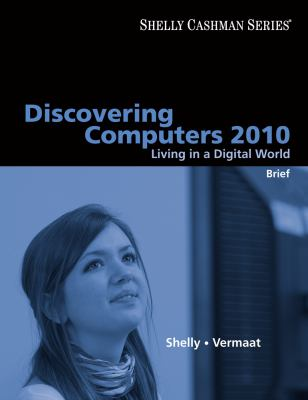 Discovering Computers 2010: Living in a Digital World: Brief 9780324786477