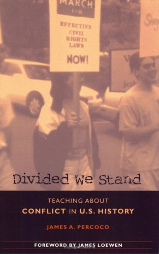 Divided We Stand: Teaching about Conflict in U.S. History 9780325003290