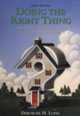Doing the Right Thing: A Real Estate Practitioner's Guide to Ethical Decision Making 9780324134926