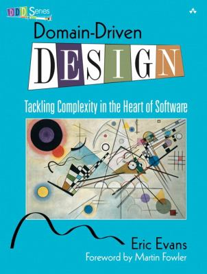 Domain-Driven Design: Tackling Complexity in the Heart of Software 9780321125217