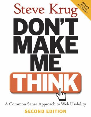 Don't Make Me Think!: A Common Sense Approach to Web Usability 9780321344755