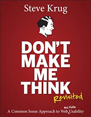 Don't Make Me Think: A Common Sense Approach to Web Usability 9780321965516