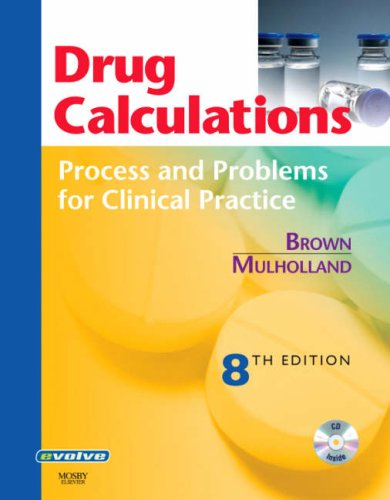 Drug Calculations: Process and Problems for Clinical Practice [With CDROM] 9780323045766
