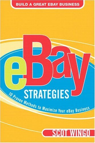 Ebay(tm) Strategies: 10 Proven Methods to Maximize Your Ebay Business 9780321256164