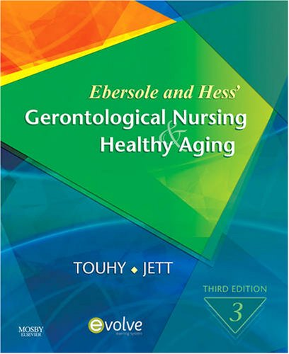 Ebersole and Hess' Gerontological Nursing & Healthy Aging 9780323057011