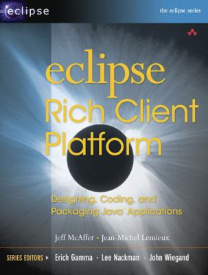 Eclipse Rich Client Platform: Designing, Coding, and Packaging Java Applications [With CDROM] 9780321334619