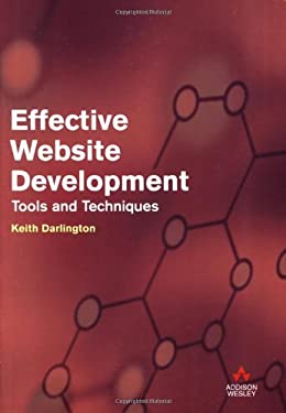 Effective Website Development: Tools and Techniques 9780321184726